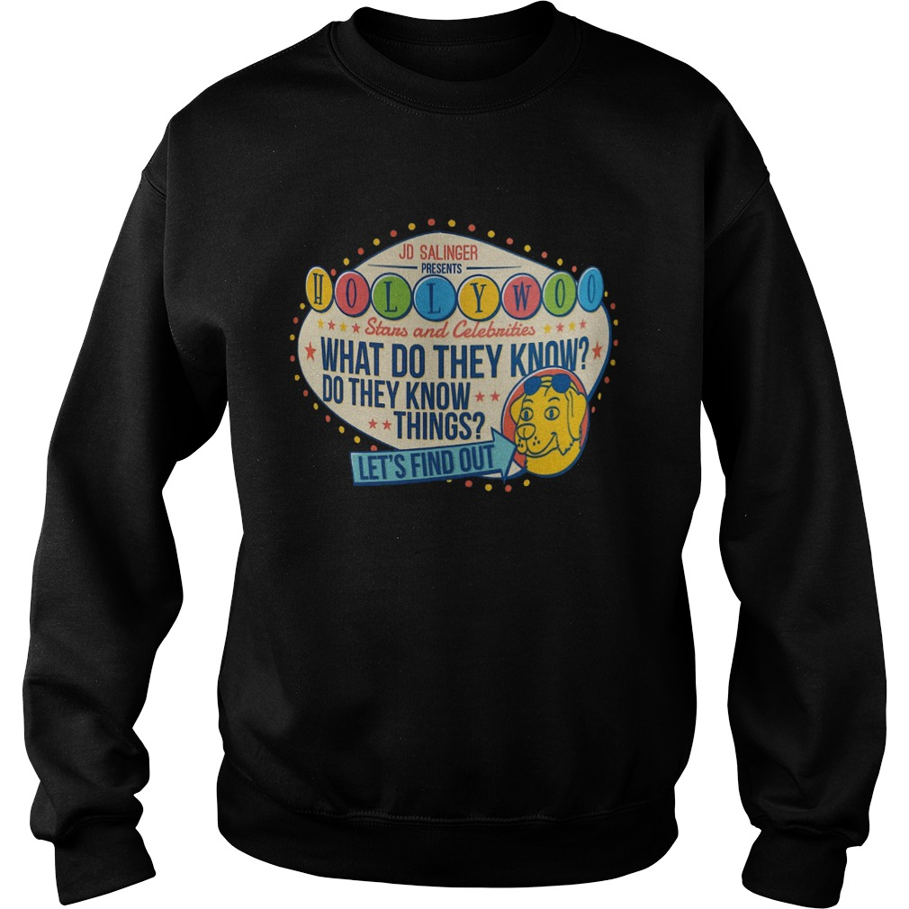 Jd Salinger Presents Hollywoo Stars And Celebrities What Do They Know  Sweatshirt