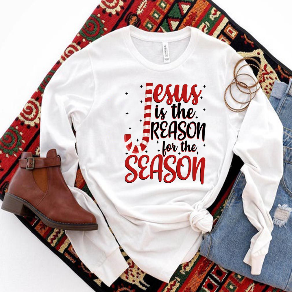 Jesus Is The Reason For The Season T