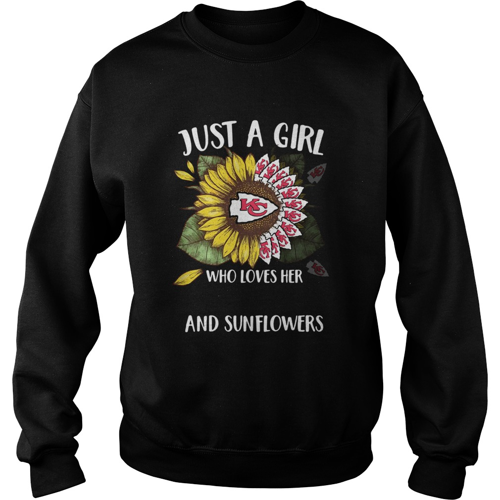 Just a girl who loves her Kansas City Chiefs and sunflowers  Sweatshirt