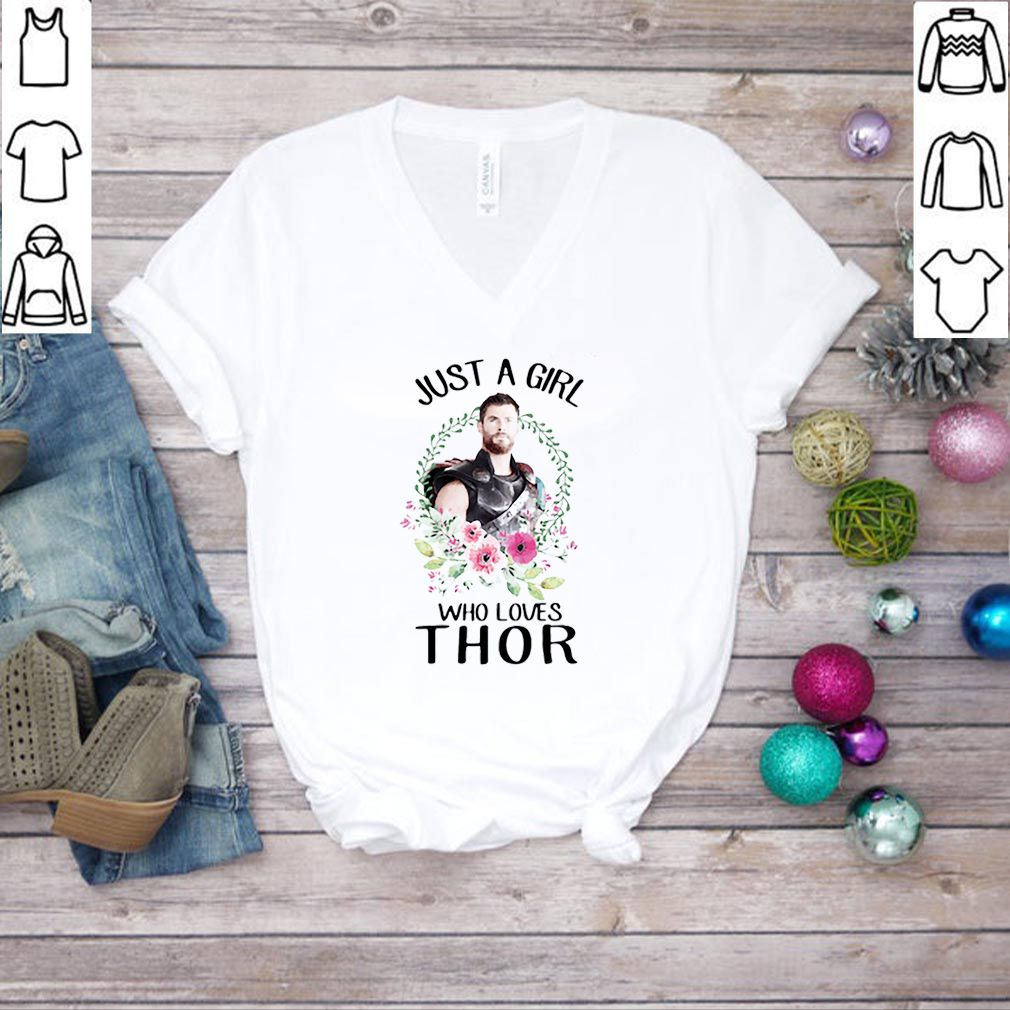 Just a girl who loves Thor flower shirt