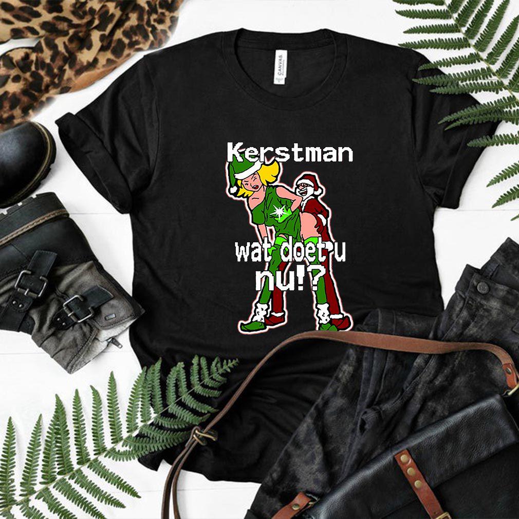 Kerstman wat doet u nu shirt