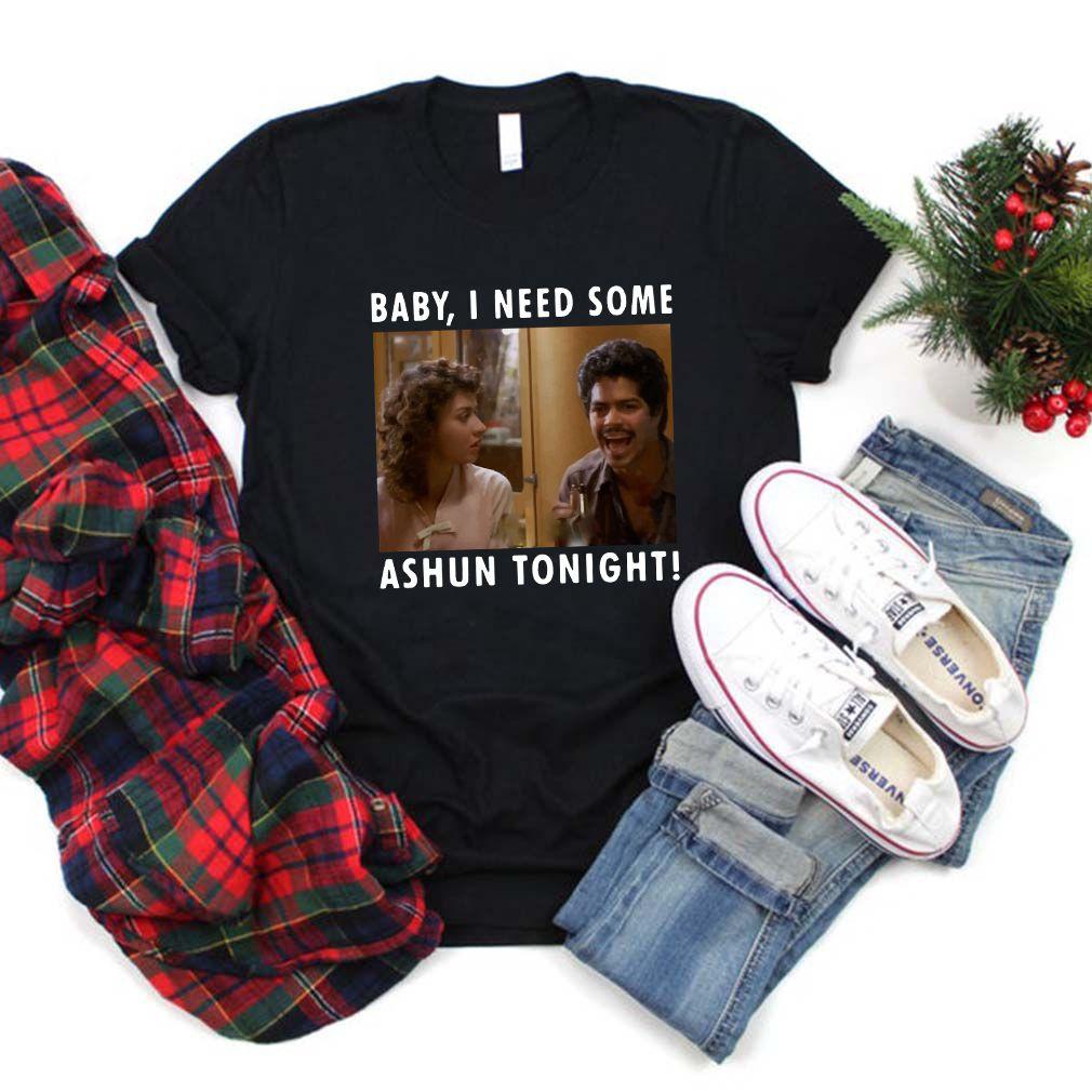La Bamba Bob baby I need some ashun tonight shirt