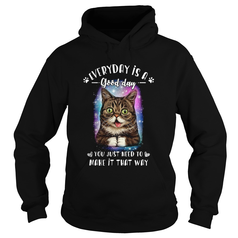 Lil Bub everyday is a good day you just need to make it that way  Hoodie
