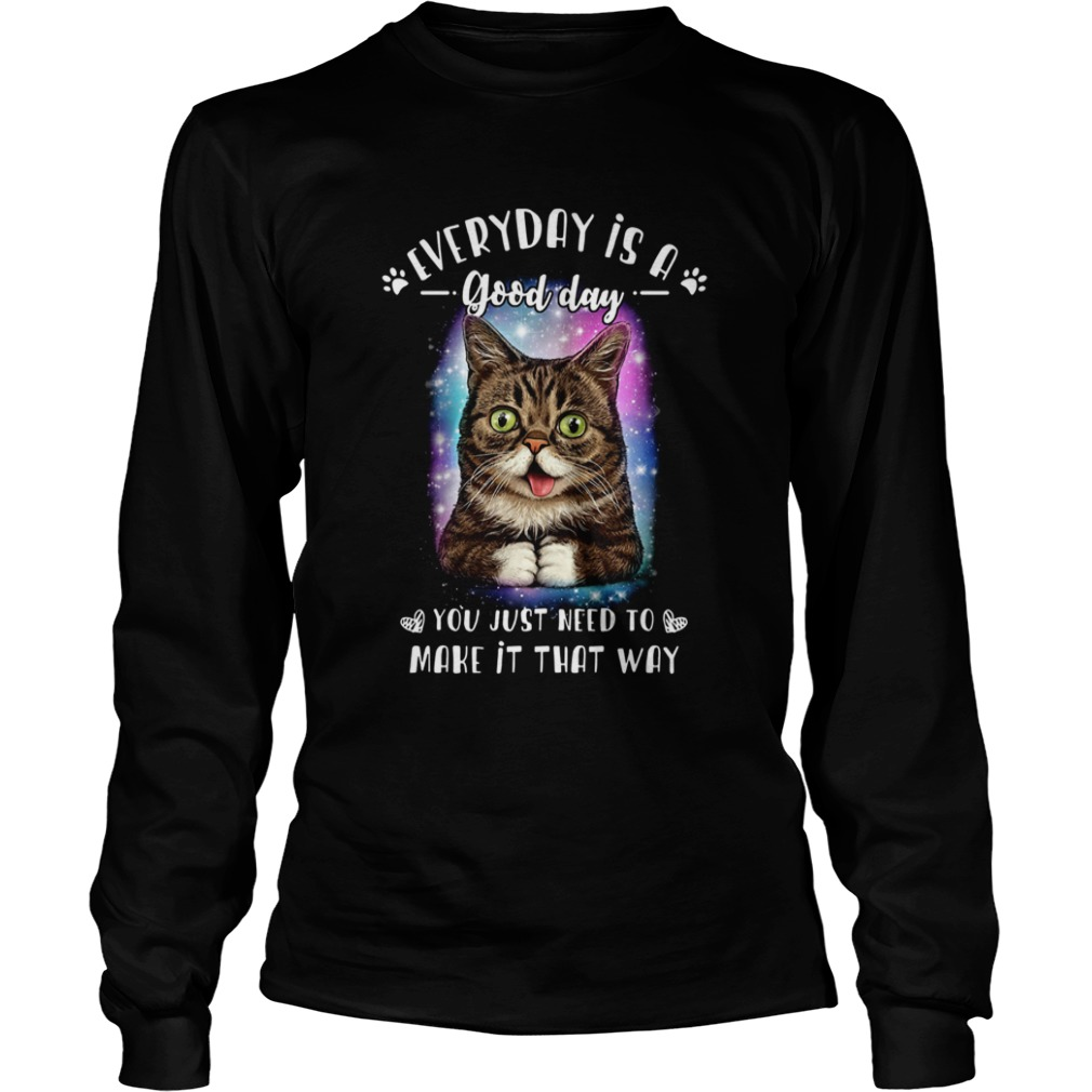 Lil Bub everyday is a good day you just need to make it that way  LongSleeve