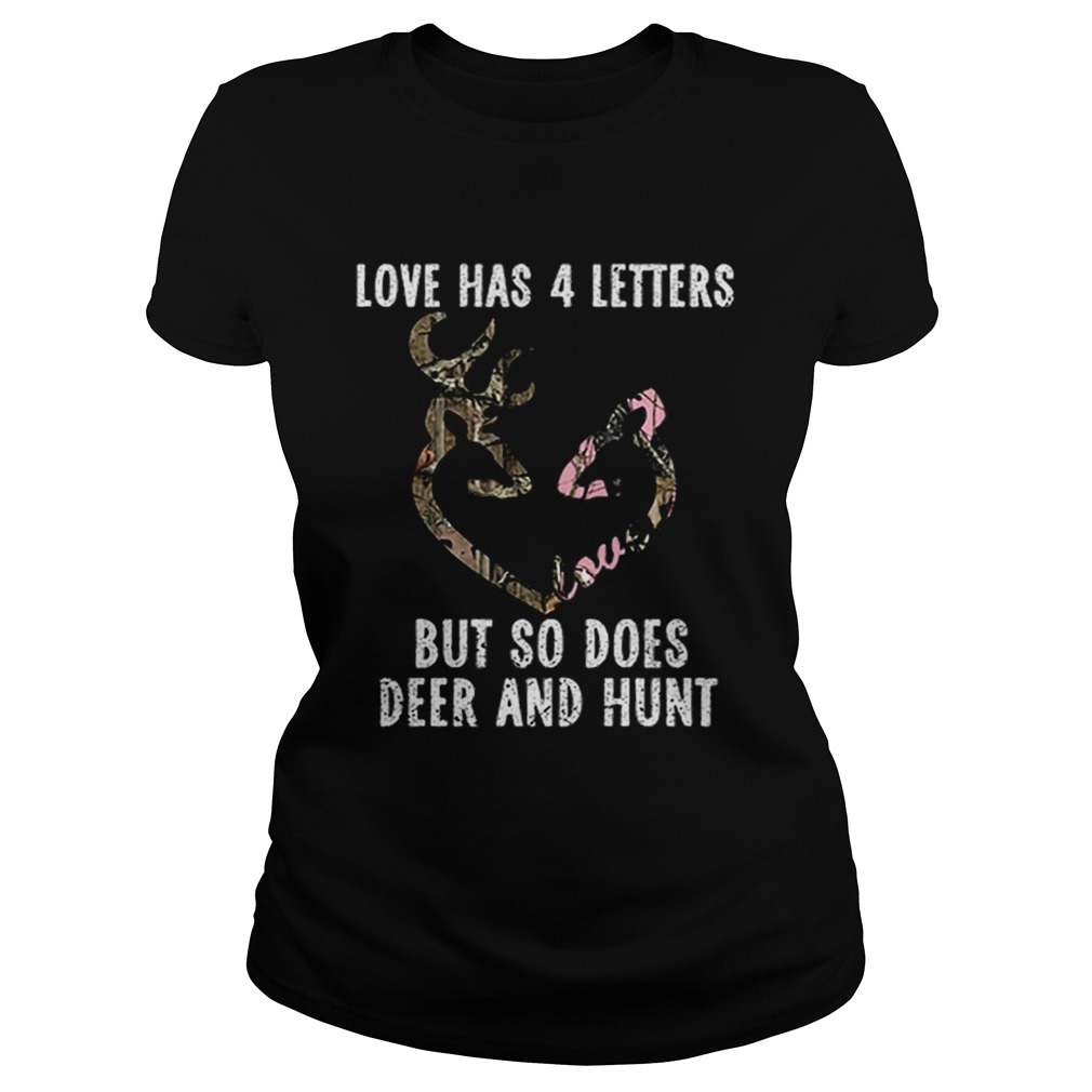 Love has 4 letters but so does deer and hunt  Classic Ladies