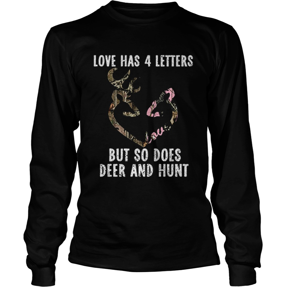Love has 4 letters but so does deer and hunt  LongSleeve