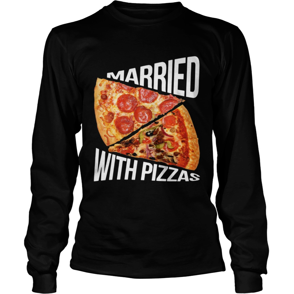 Married With Pizza  LongSleeve