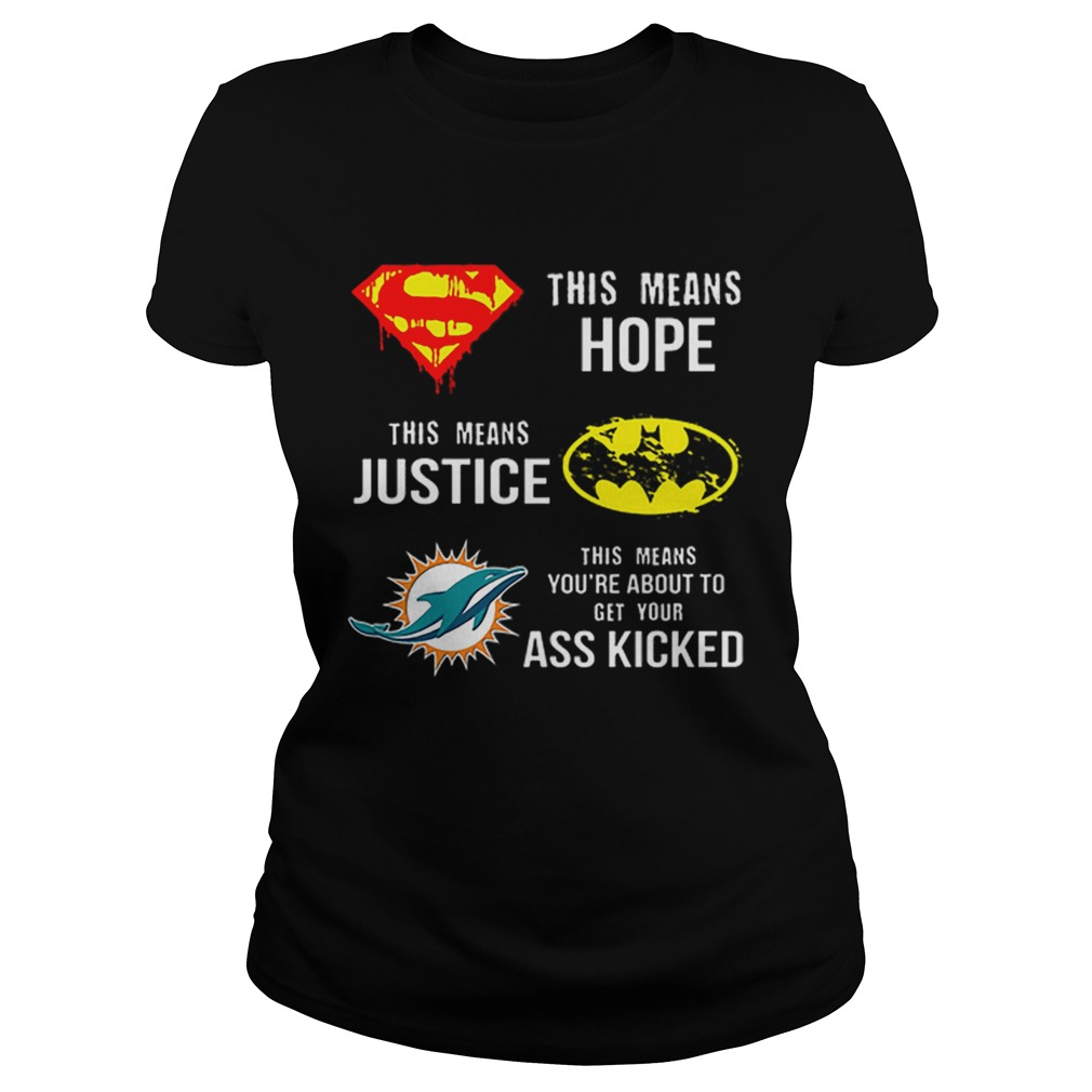 Miami Dolphins Superman means hope Batman your ass kicked  Classic Ladies