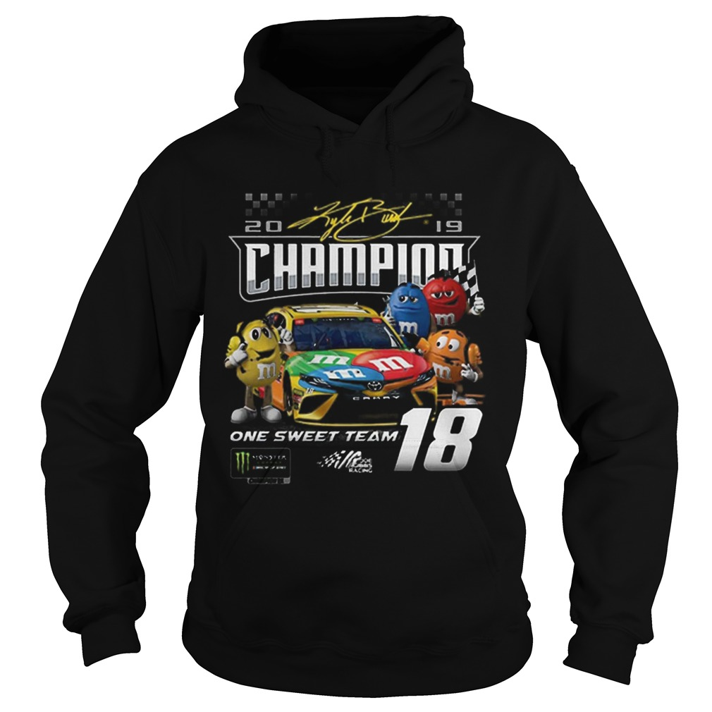 MMs Kyle Busch Joe Gibbs one sweet team signatures  Hoodie
