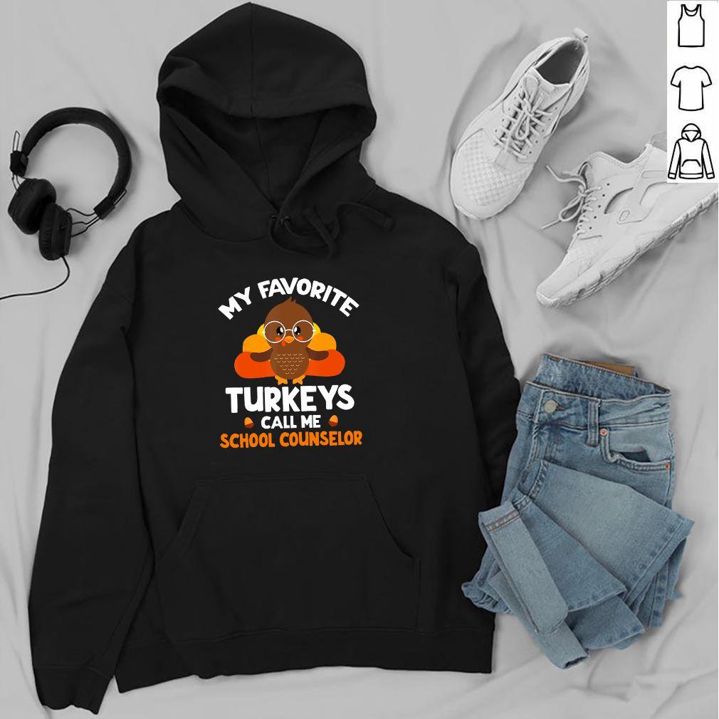 My Favorite Turkeys Call Me School Counselor - T-shirt