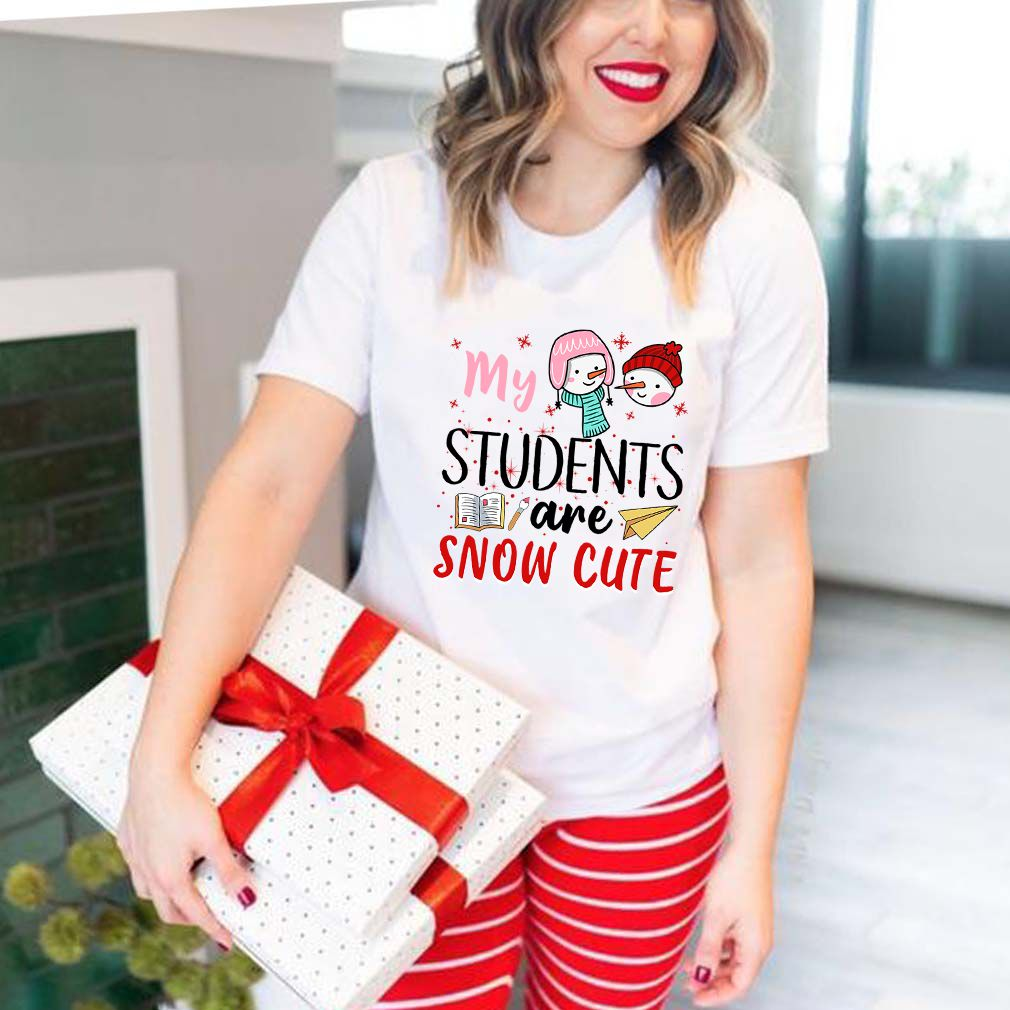 My Students Are Snow Cute T-Shirt