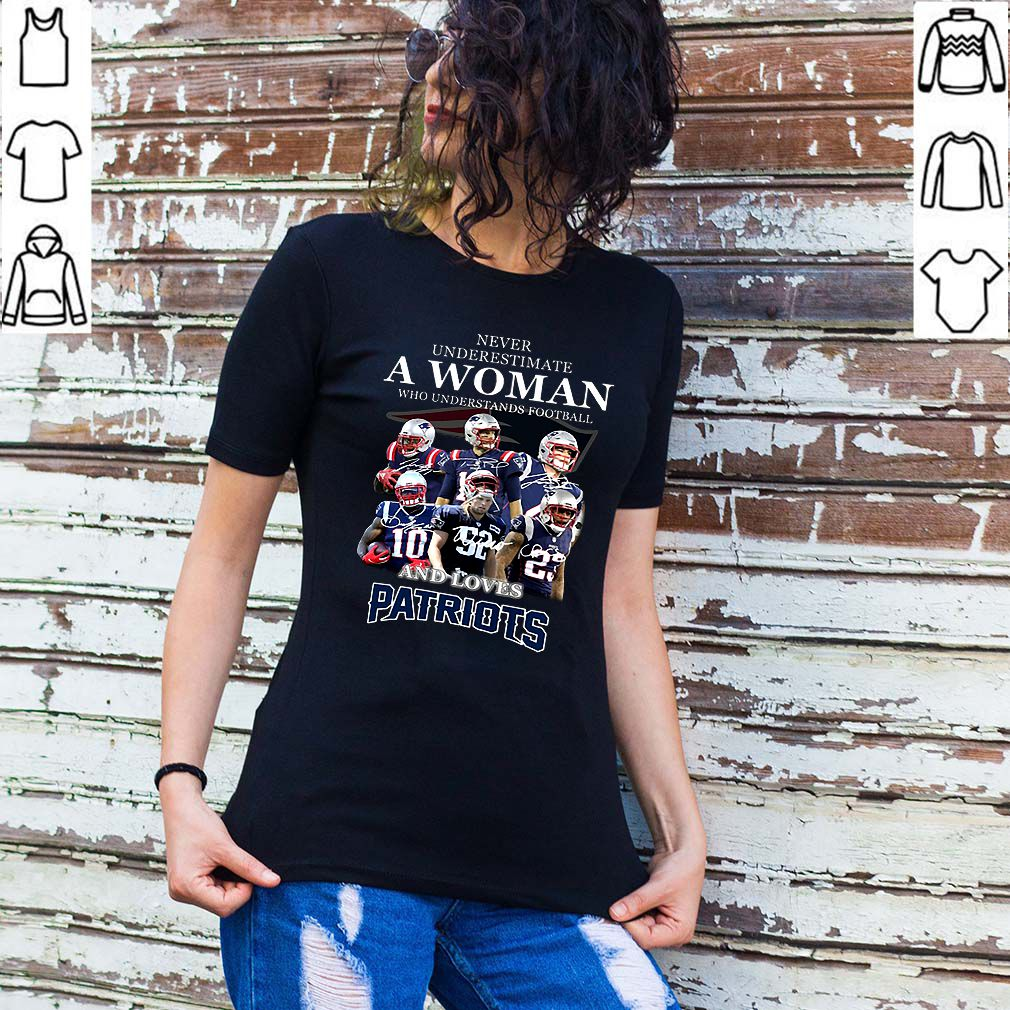 Never underestimate a woman who understands New England Patriots shirt