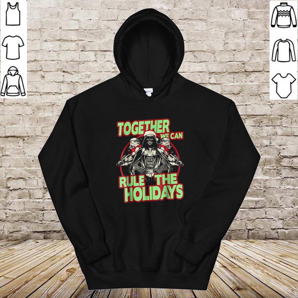 Nice Star Wars Together We Can Rule Holidays Christmas shirt