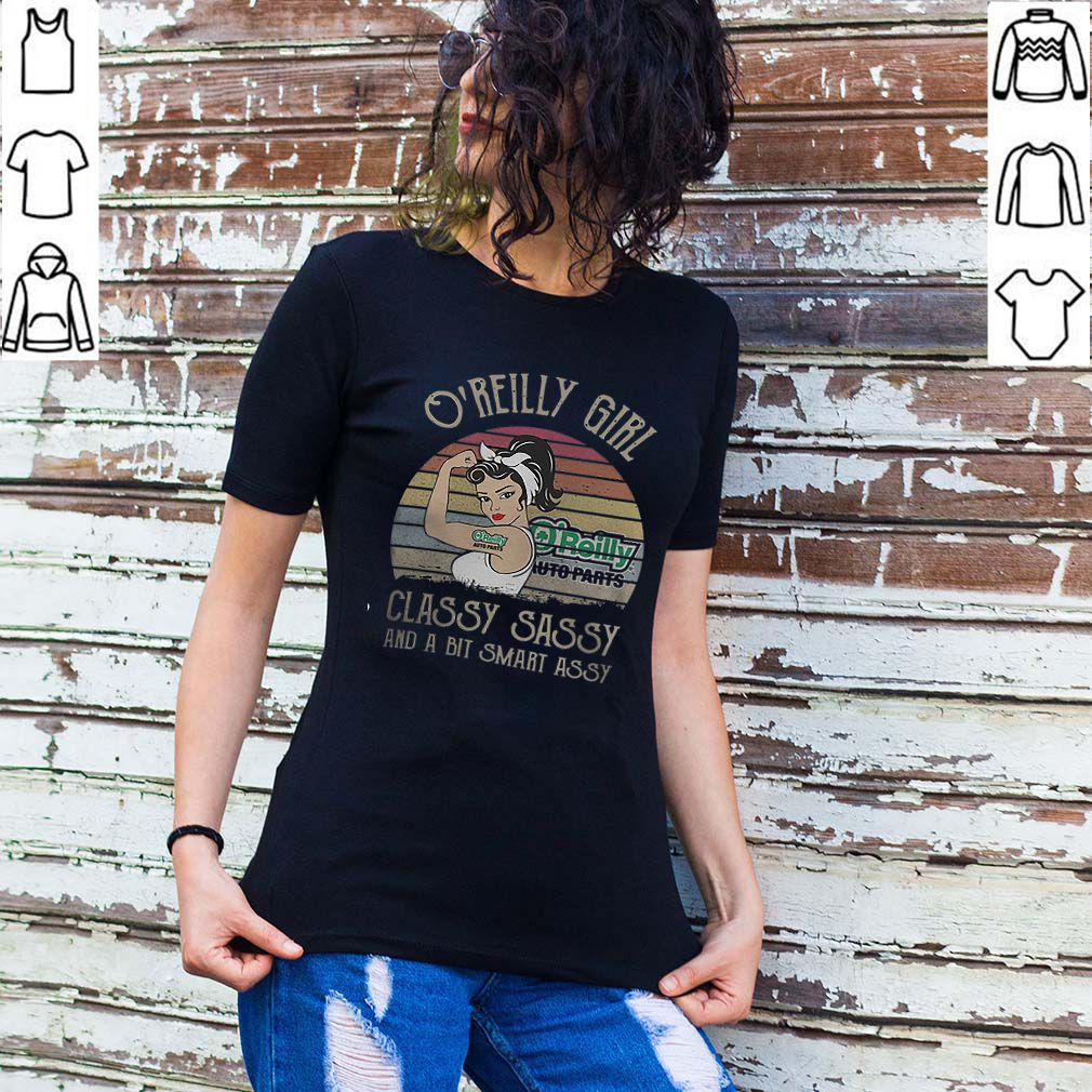 O'Reilly Auto Parts Girl Classy Sassy And A Bit Smart Assy Vintage shirt
