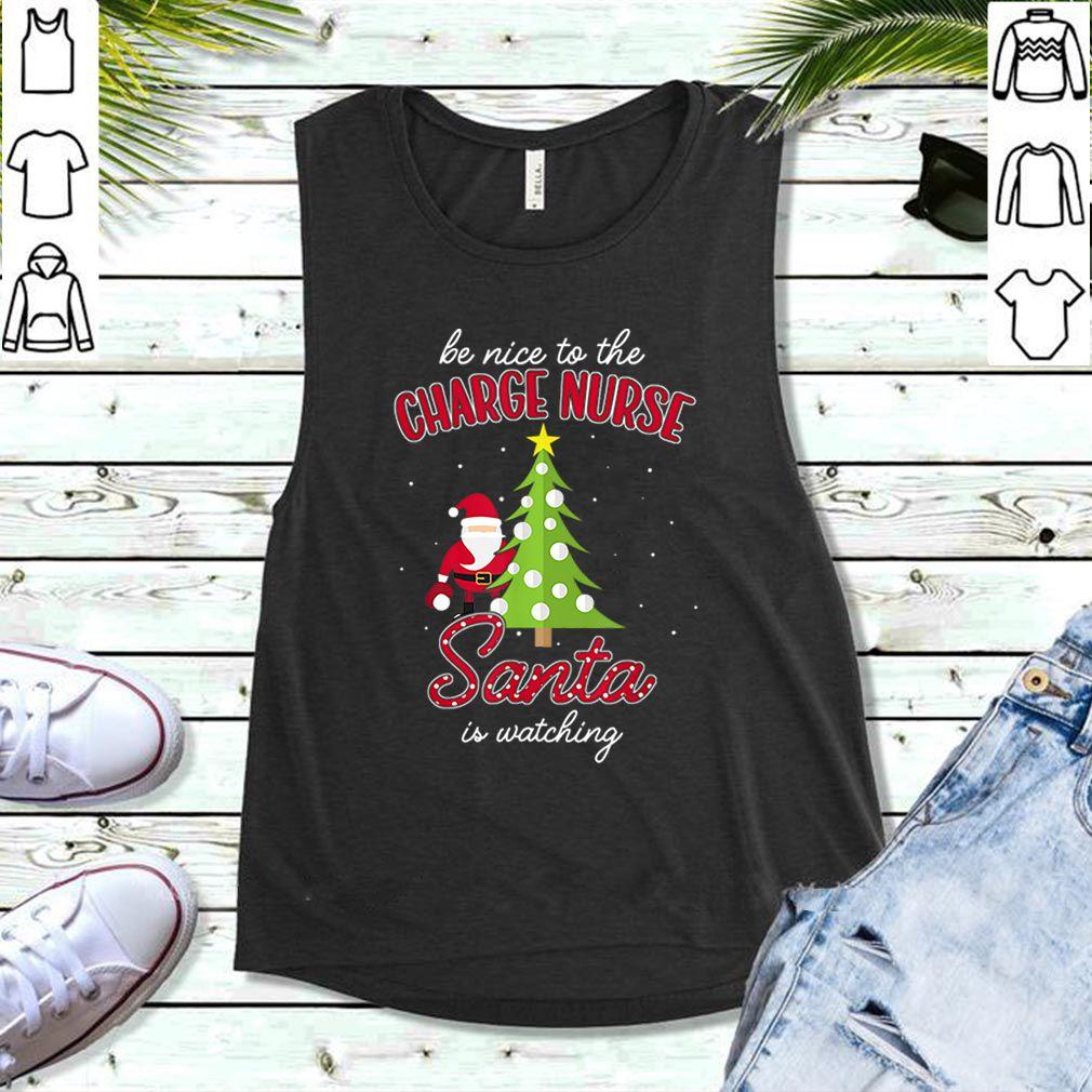 Official Charge Nurse Christmas Santa Is Watching Xmas Tee shirt