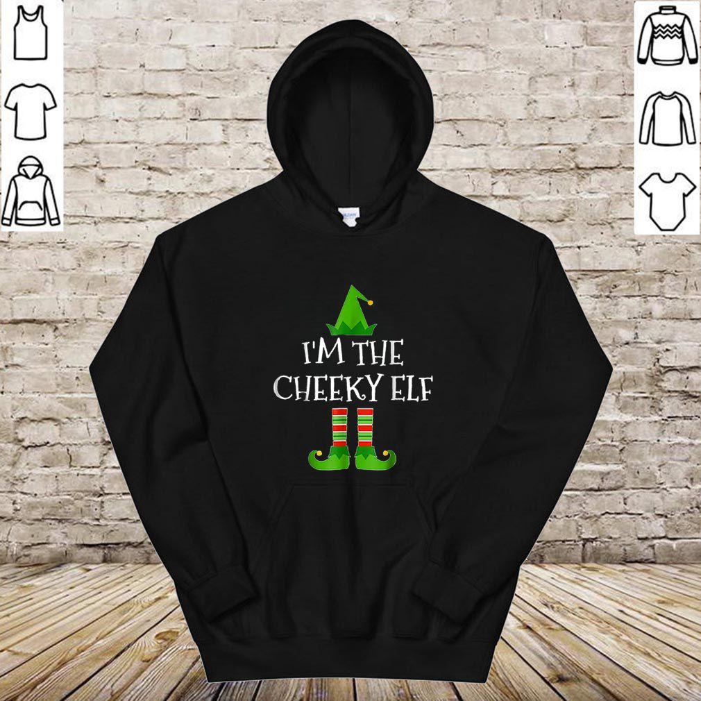 Original I'm The Cheeky Elf Matching Family Group Christmas shirt