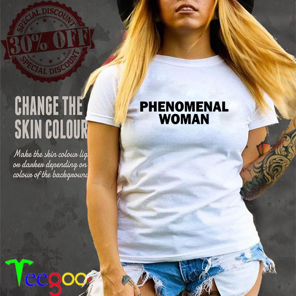Phenomenal Woman shirt