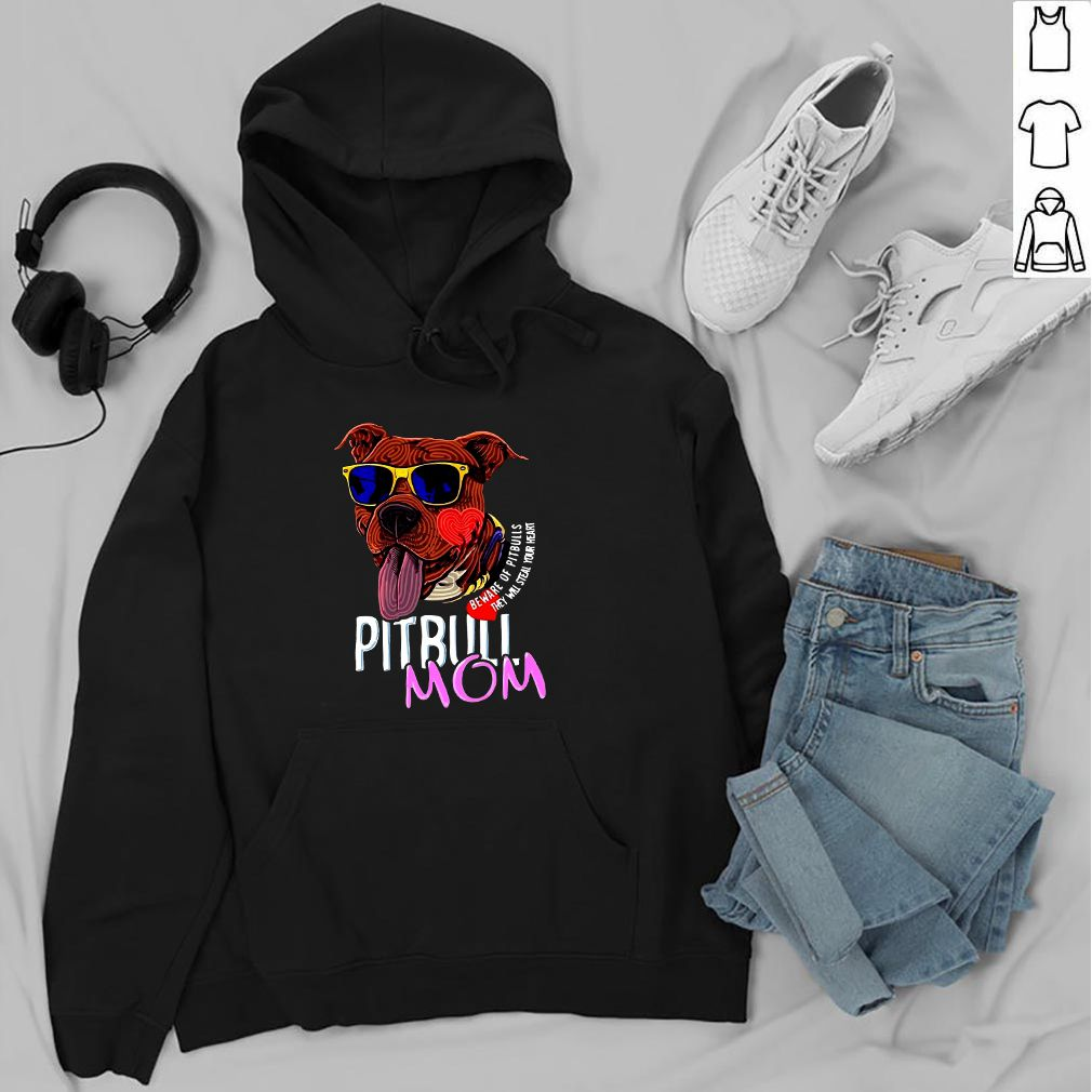 Pitbull Mom Beware Of Pitbulls They Will Steal Your Heart - T-shirt