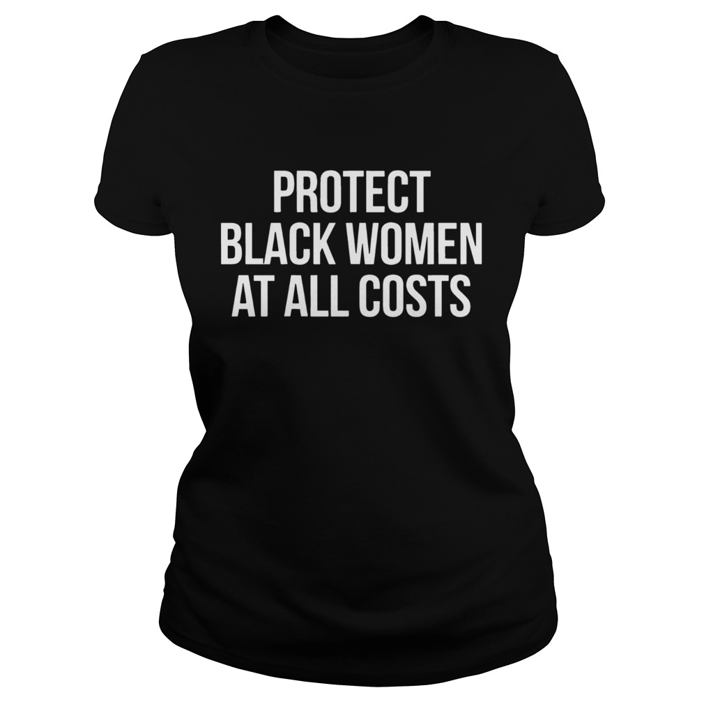 Protect Black Women At All Costs  Classic Ladies