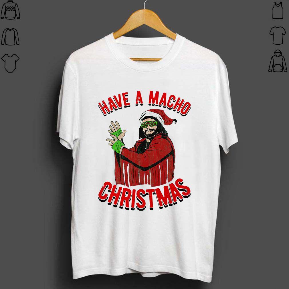 Randy Savage Have A Macho Christmas shirt