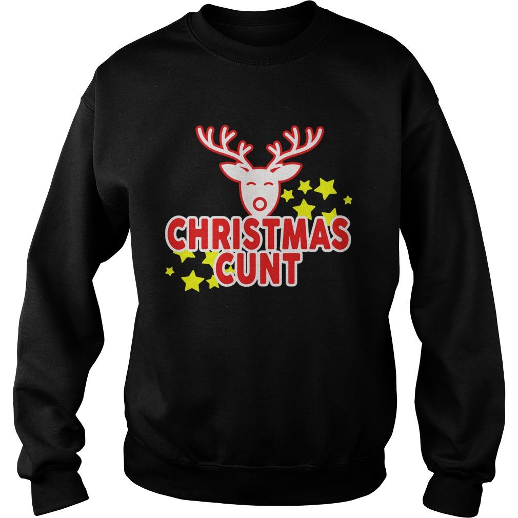 Reindeer Christmas Cunt  Sweatshirt