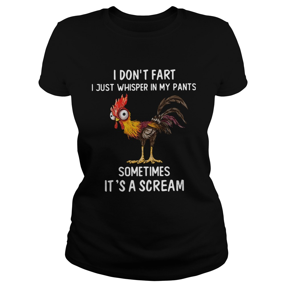 Rooster I Dont Fart I Just Whisper In My Pants Sometimes Its A Scream  Classic Ladies