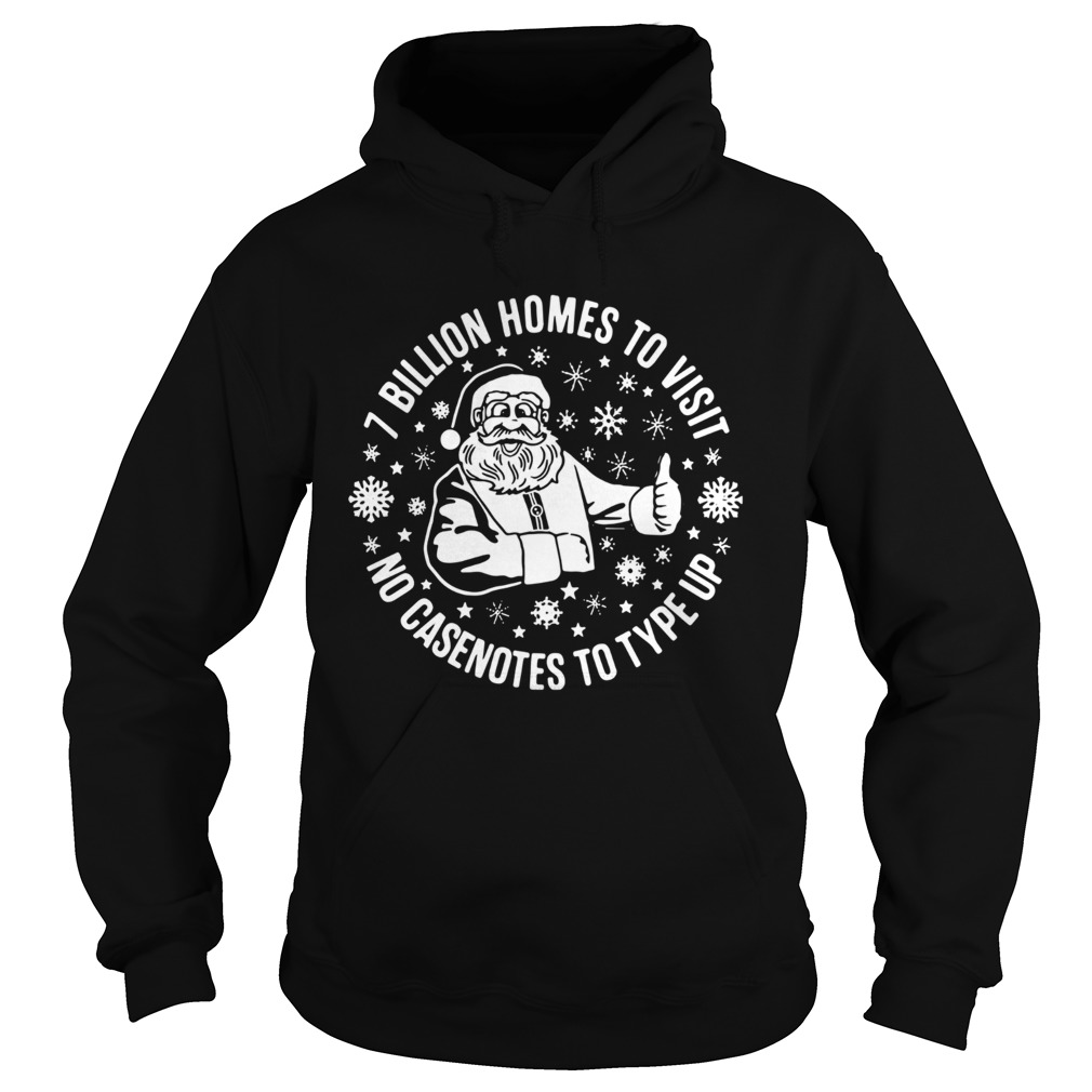 Santa Claus 7 Billion Homes To Visit No Casenotes To Type Up  Hoodie