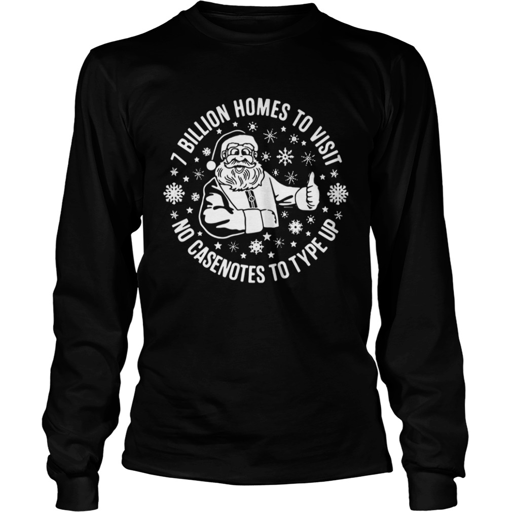 Santa Claus 7 Billion Homes To Visit No Casenotes To Type Up  LongSleeve