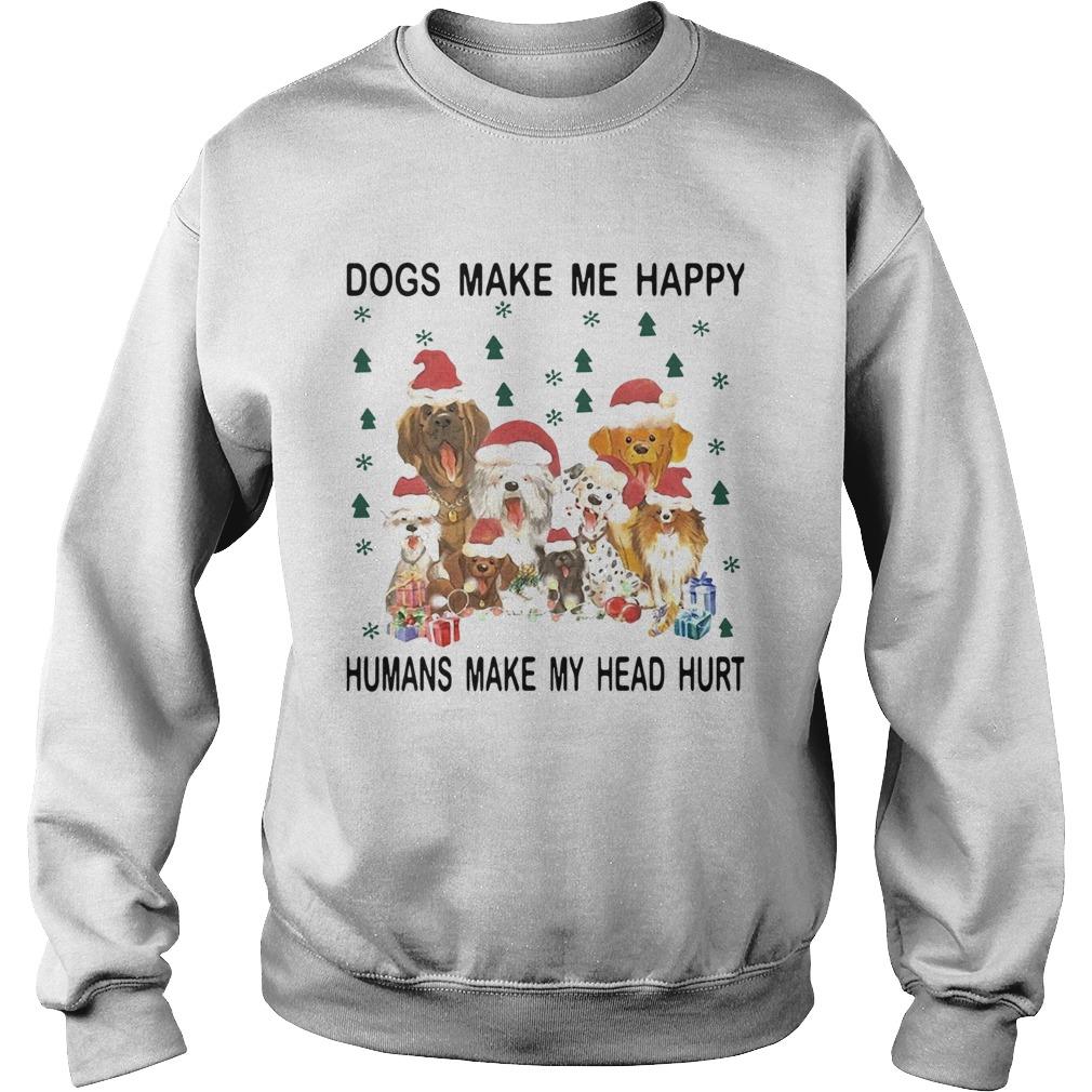 Santa Dogs Make Me Happy Humans Make My Head Hurt Christmas  Sweatshirt