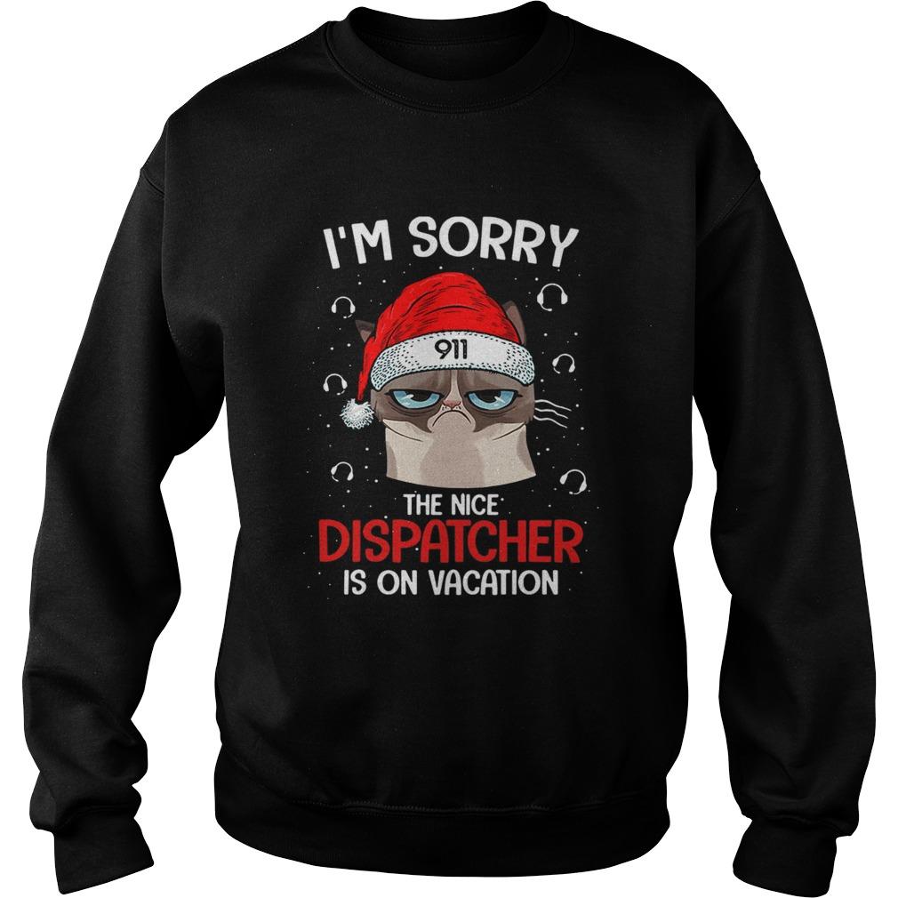 Santa Grumpy Cat 911 Im sorry the nice dispatcher is on vacation  Sweatshirt
