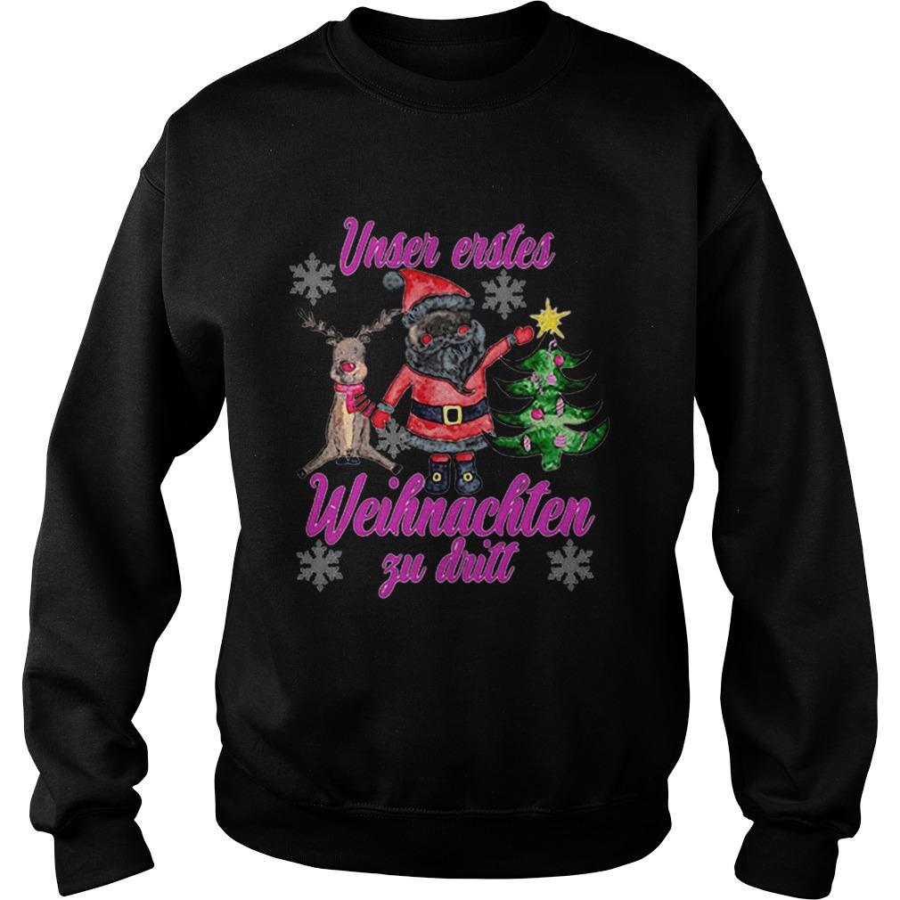 Santa Reindeer Unser Erstes Weihnachten Zu Dritt Christmas  Sweatshirt