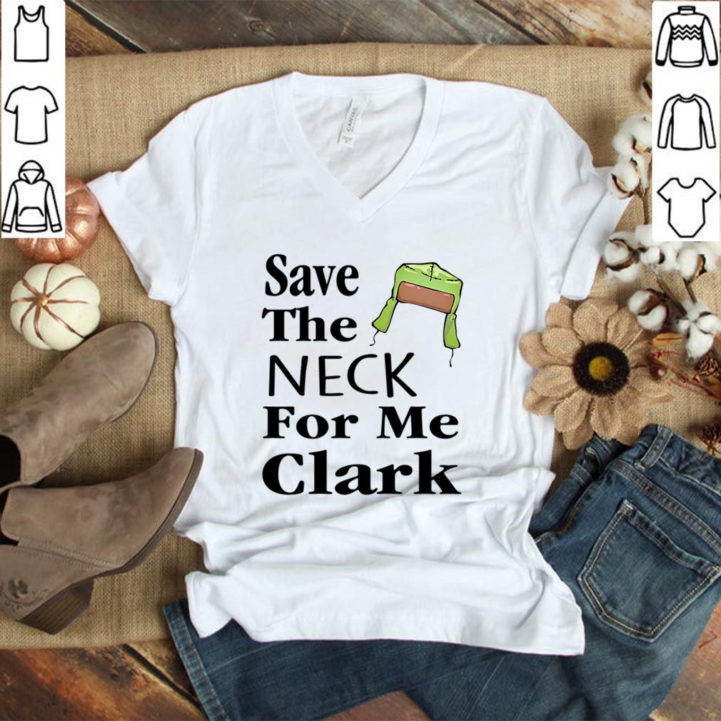 Save The Neck For Me Clark Christmas Vacation Cousin Eddie Quote Long Sleeve