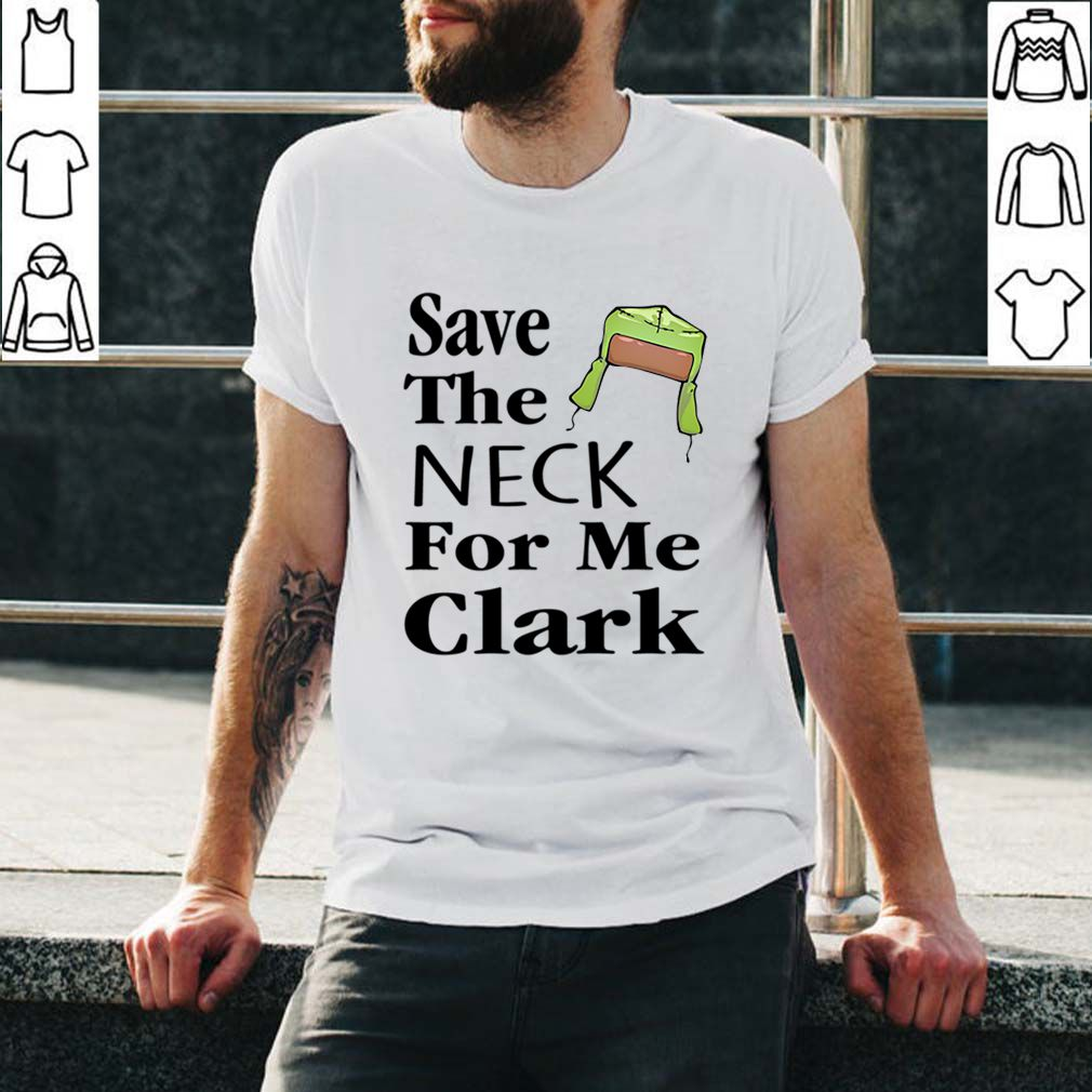 Save The Neck For Me Clark Christmas Vacation Cousin Eddie Quote Phone Case
