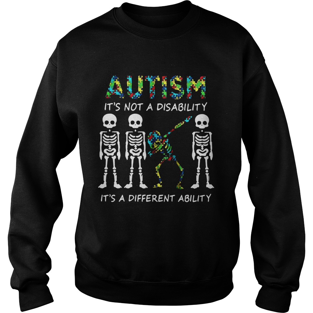 Skellington dabbing Autism its not a disability its a different ability  Sweatshirt