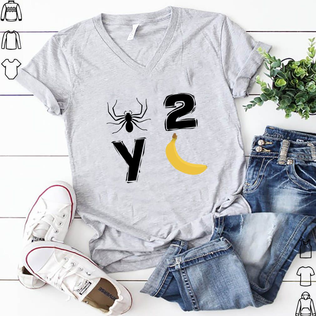 Spider 2 Y Banana shirt