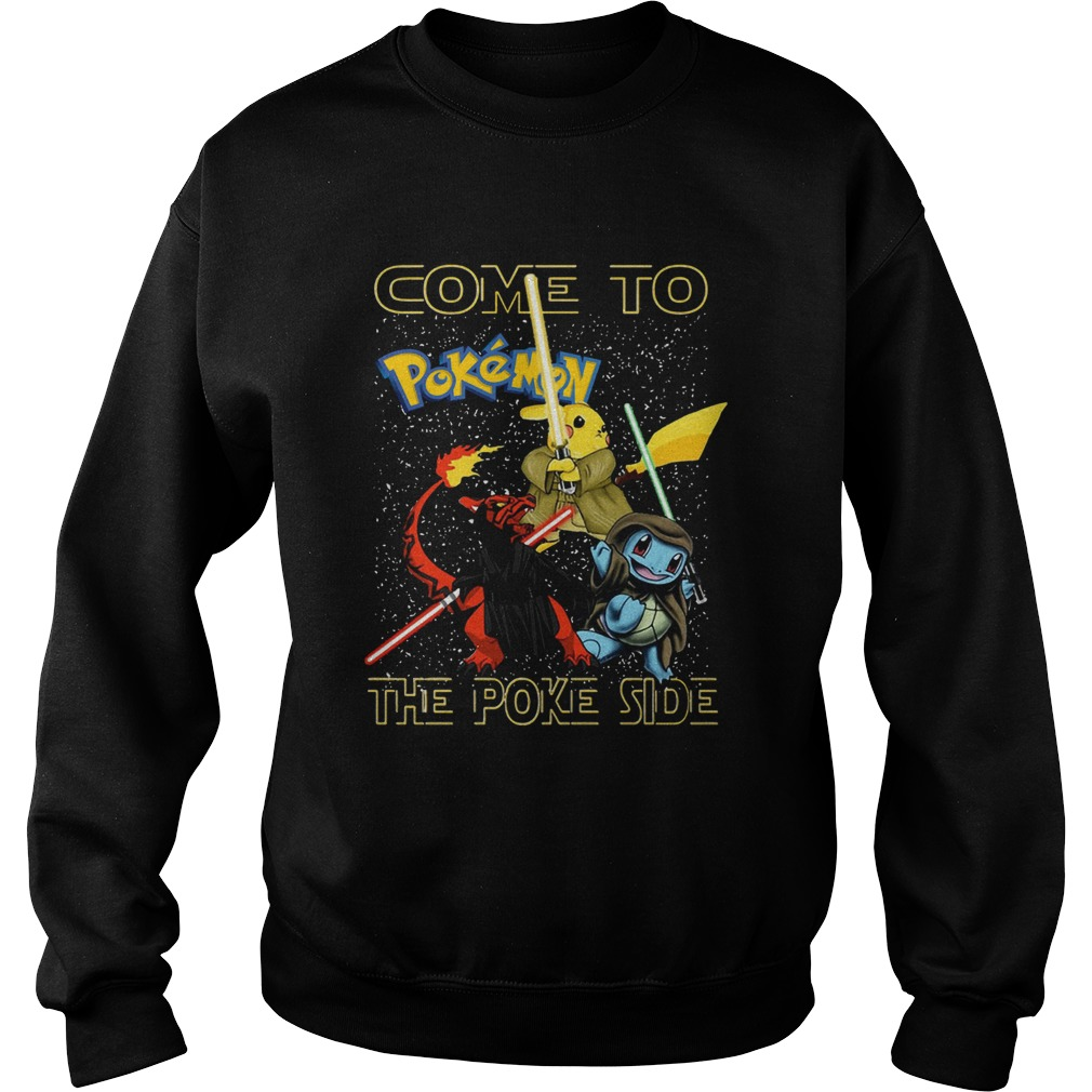 Star Wars Come to Pokemon the Poke side  Sweatshirt