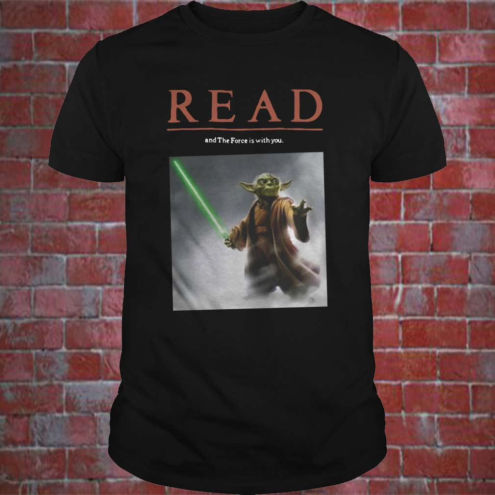 Star Wars Yoda Read And The Force Is With You Shirt