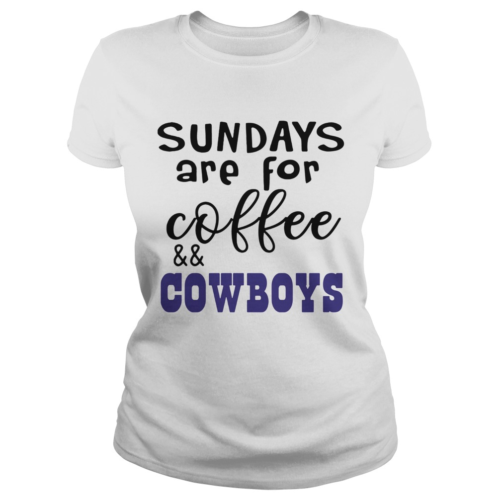 Sundays Are For CoffeeCowboys  Classic Ladies