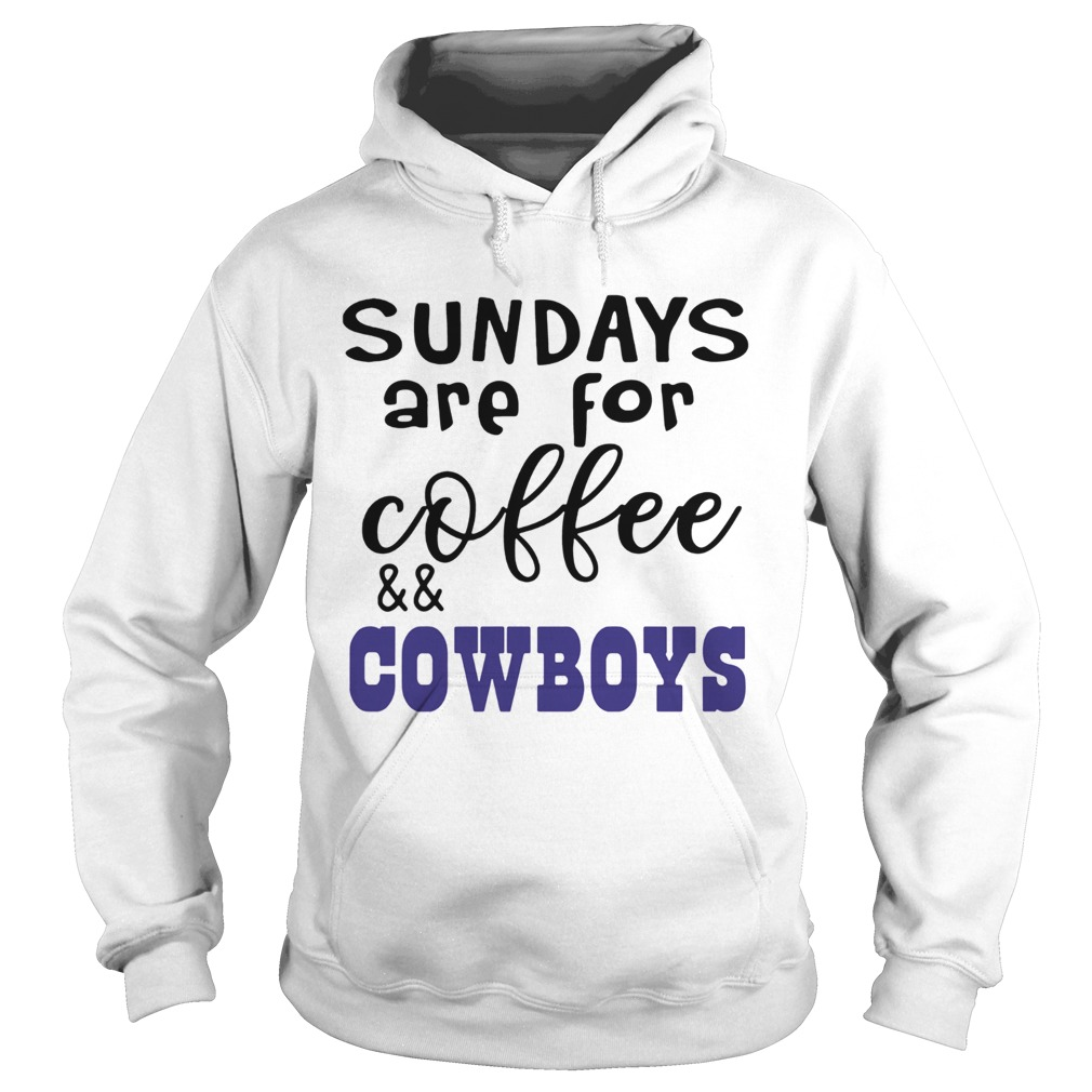 Sundays Are For CoffeeCowboys  Hoodie