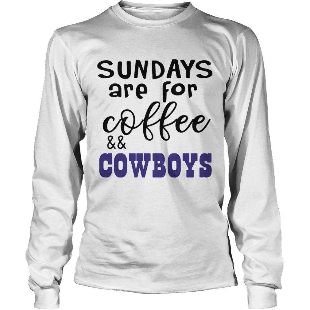 Sundays Are For CoffeeCowboys  LongSleeve