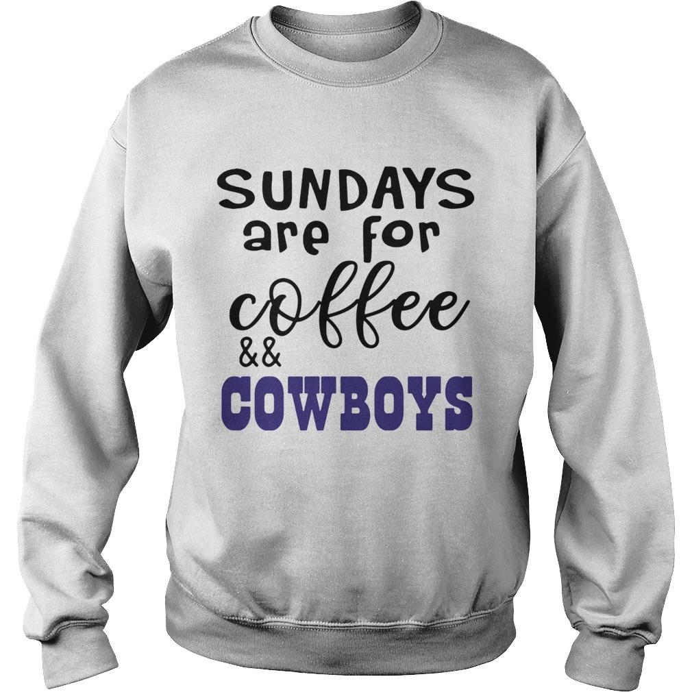 Sundays Are For CoffeeCowboys  Sweatshirt