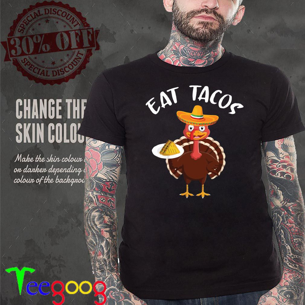 Thanksgiving Turkey Eat Tacos Mexican Sombrero T-Shirt