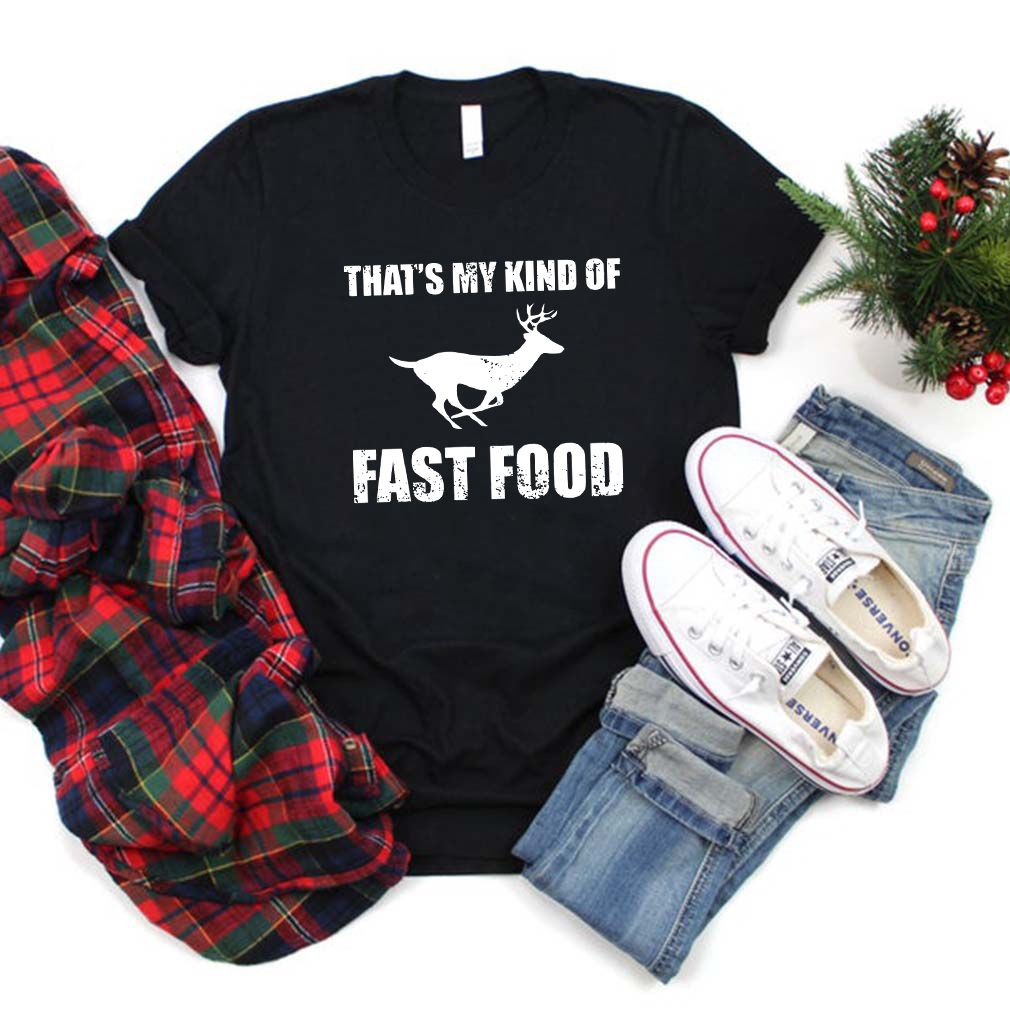 That's My Kind Of Fast Food Shirt