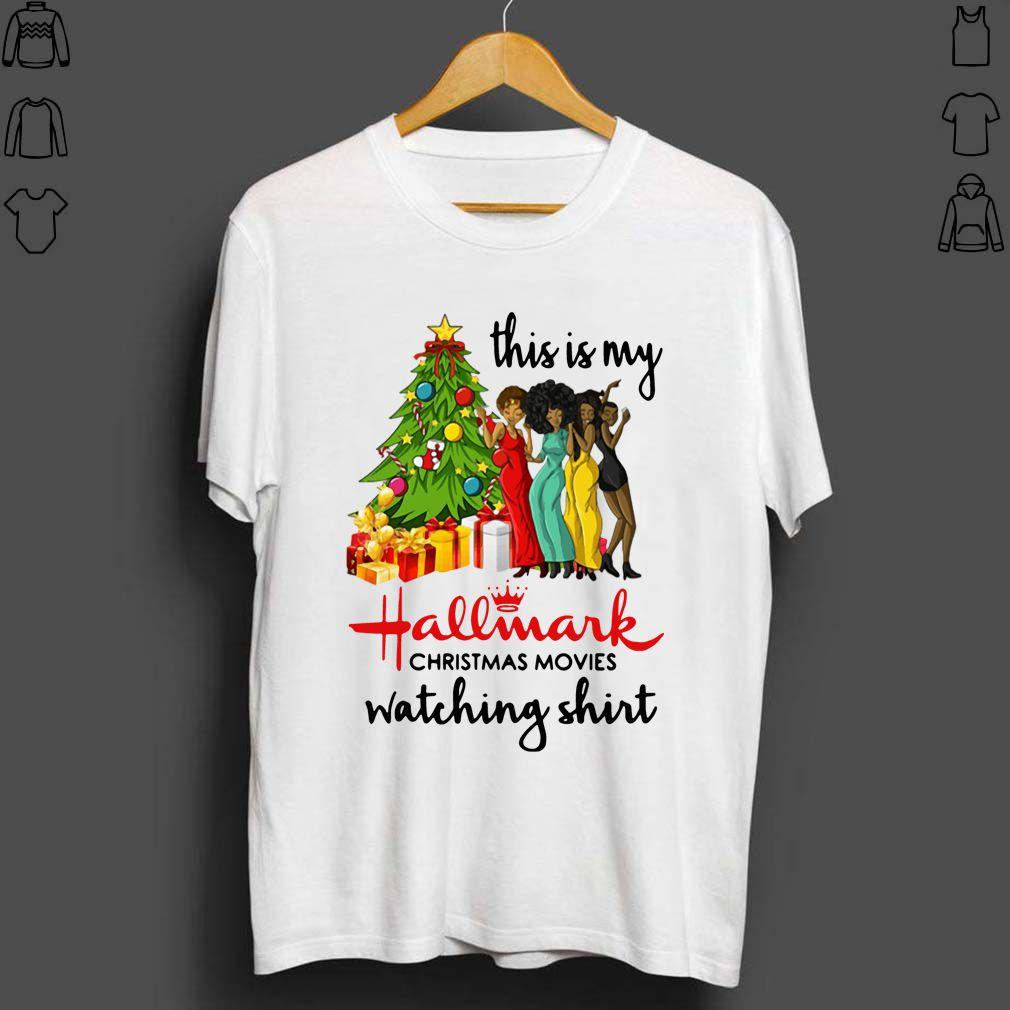 This is My Black Girls Hallmark Christmas Movie Watching Ugly Shirt