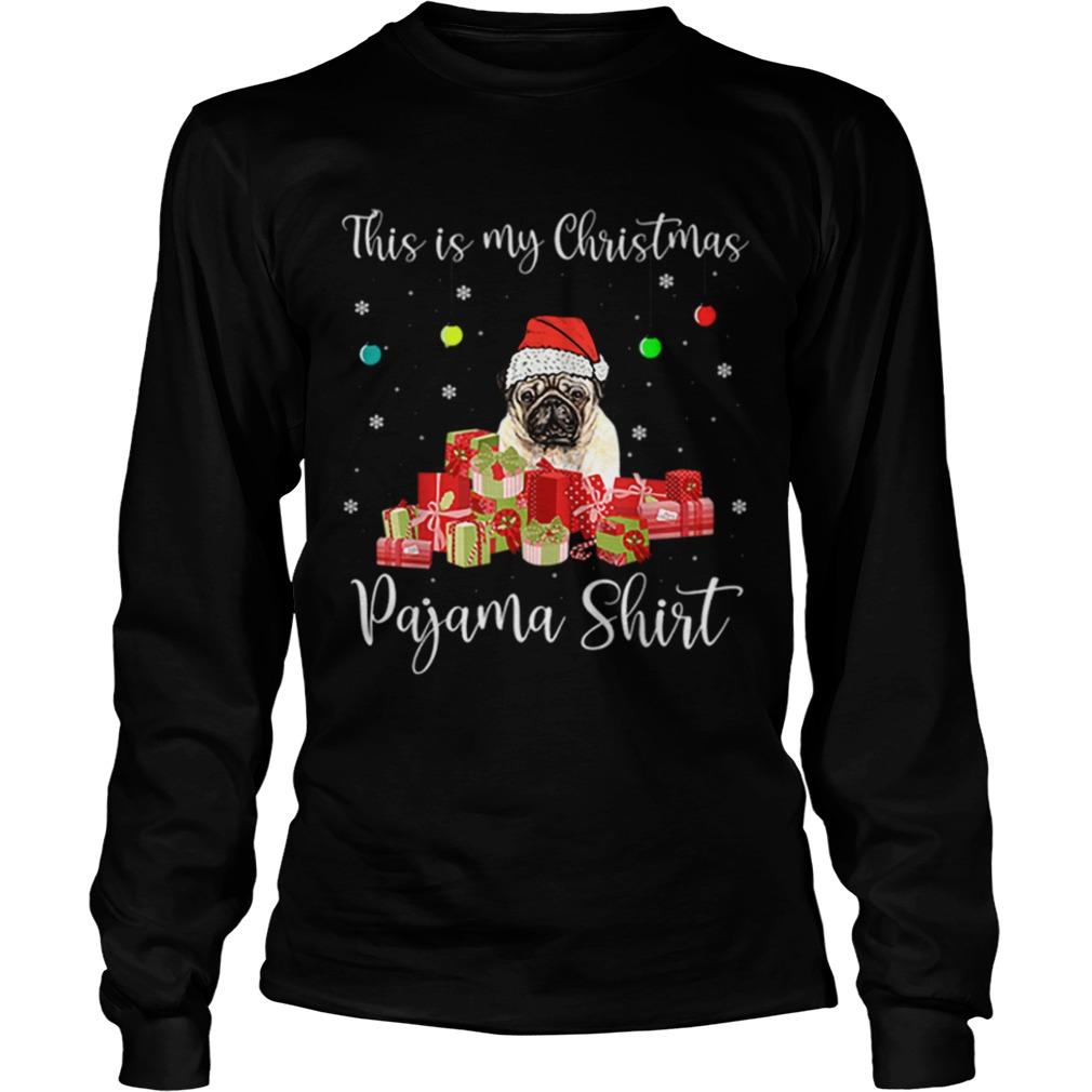 This is My Christmas Pajama Santa Pug Dog  LongSleeve