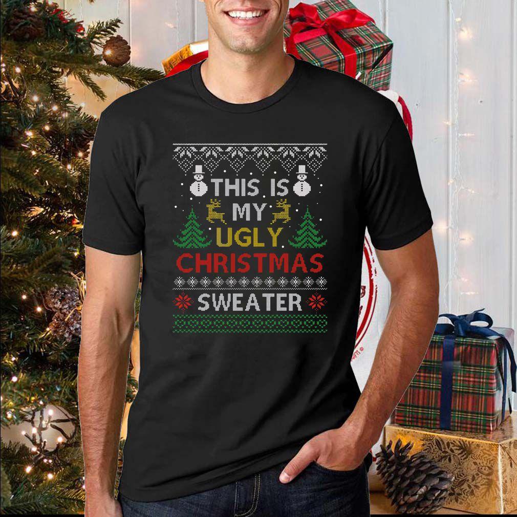 This is my Ugly Christmas Sweatshirt, Shirt