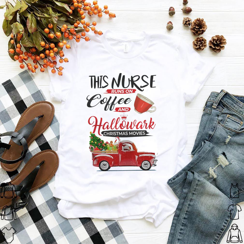 This Nurse Runs On Coffee And Hallmark Christmas Movies Red Car With Christmas Tree Shirt