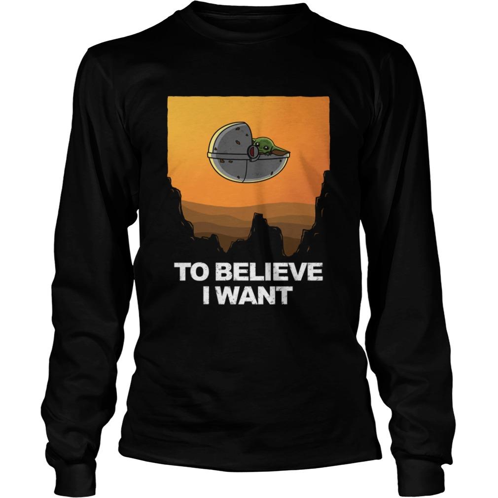 To Believe I Want  LongSleeve