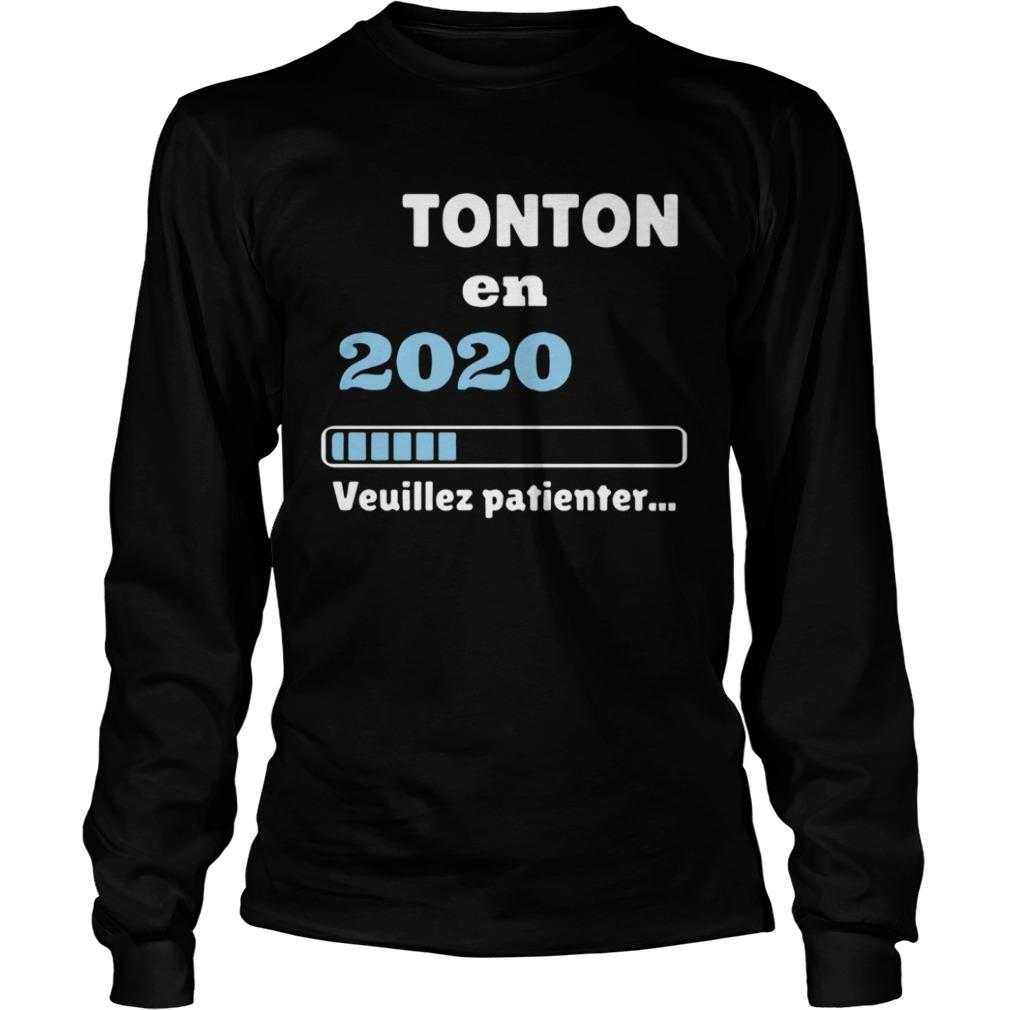 Tonton en 2020 veuillez patienter  LongSleeve