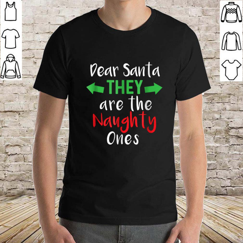 Top Funny Christmas They Are The Naughty Ones sweater